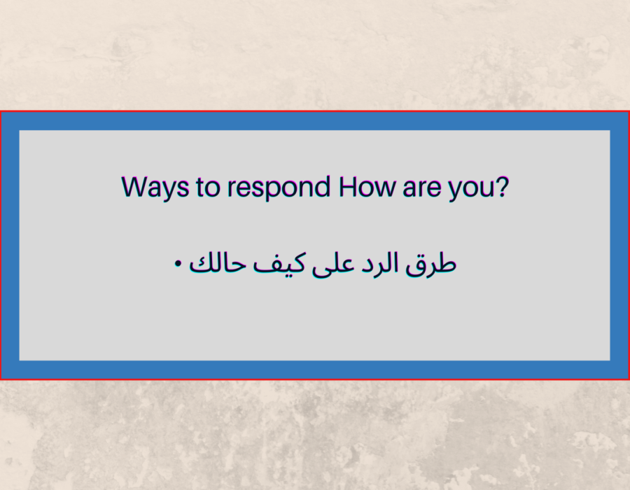 ?Ways to respond How are you